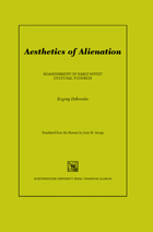 Aesthetics of Alienation: Reassessment of Early Soviet Cultural Theories