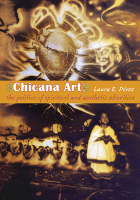 Chicana Art: The Politics of Spiritual and Aesthetic Altarities