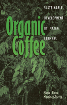 Organic Coffee: Sustainable Development by Mayan Farmers